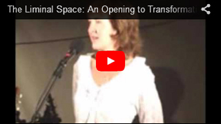 Marianne Fry 2010 Keynote Lecture: The Liminal Space; An Opening to Transformational Shift.
